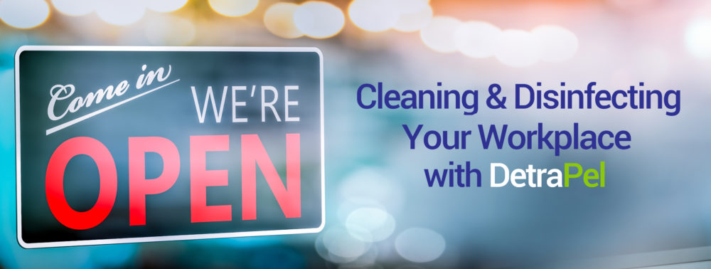 DetraPel sanitizers and disinfectants can help keep your workplace clean and healthy