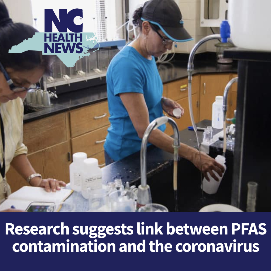 North Carolina Health News - Research suggests link between PFAS contamination and the coronavirus