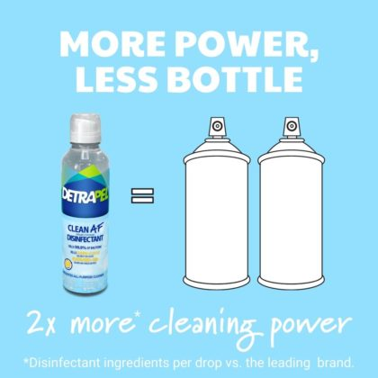DetraPel Clean AF - is two times more powerful than the leading brand, more power = less bottle